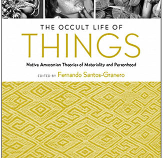 The Occult Life of Things: Native Amazonian Theories of Materiality and Personhood