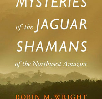 Mysteries of the Jaguar Shamans of the Northwest Amazon