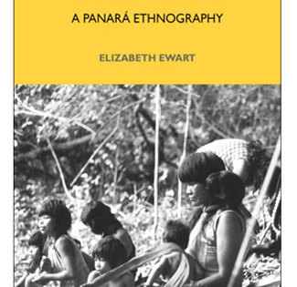 Space and Society in Central Brazil: A Panará Ethnography