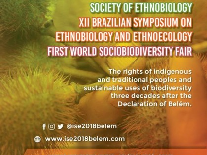 04.13.18 DEADLINE EXTENDED: Submit your abstract by April 30 to the International Society of Ethnobiology Congress in Belém, Brazil, August 2018