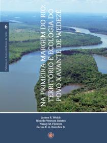 NA PRIMEIRA MARGEM DO RIO: Território e Ecologia do Povo Xavante de Wedezé