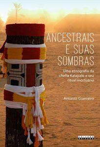 Ancestrais e suas sombras Antonio Guerreiro
