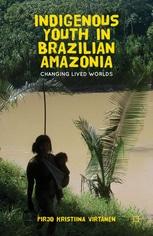 INDIGENOUS YOUTH IN BRAZILIAN AMAZONIA by P. K. Virtanen (2012)