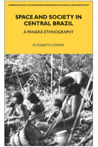 SPACE AND SOCIETY IN CENTRAL BRAZIL by E. Ewart (2013)