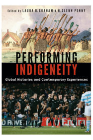PERFORMING INDIGENEITY ed by L. Graham & H. G. Penny (2014)