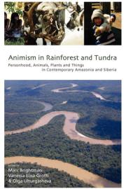 ANIMISM IN RAINFOREST AND TUNDRA by M. Brightman, V. E. Grotti &O. Ultrugasheva (2014)