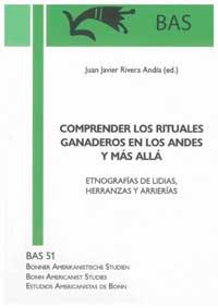 COMPRENDER LOS RITUALES GANADEROS EN LOS ANDES Y MÁS ALLÁ by J. J. Rivera Andía (2014)