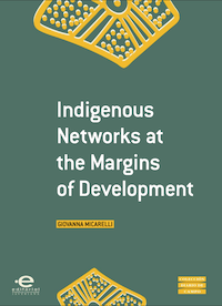 Indigenous Networks at the Margin of Development