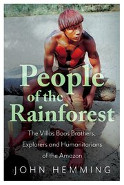 PEOPLE OF THE RAINFOREST, by John Hemming (2020)